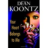 Your Heart Belongs to Me ~ Dean Koontz