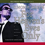 For Heaven's Eyes Only: Secret Histories, Book 5 | [Simon R. Green]
