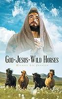 God-Jesus-Wild Horses