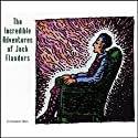 The Incredible Adventures of Jack Flanders Radio/TV Program by Meatball Fulton