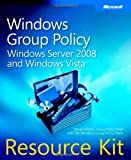 img - for Windows? Group Policy Resource Kit: Windows Server? 2008 and Windows Vista? by Melber, Derek published by Microsoft Press (2008) book / textbook / text book