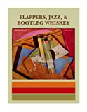 img - for Flappers, Jazz, & Bootleg Whiskey: An Anthology of the 1920s book / textbook / text book