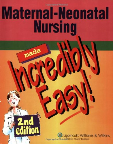 Maternal-Neonatal Nursing Made Incredibly Easy! (Incredibly Easy! Series®) front-640237