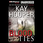 Blood Ties (       UNABRIDGED) by Kay Hooper Narrated by Joyce Bean