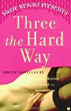 img - for Three the Hard Way: Erotic Novellas book / textbook / text book
