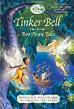 Tinker Bell: Two Pirate Tales (Disney Tinker Bell) (Disney Chapters)