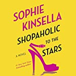 Shopaholic to the Stars: Shopaholic, Book 7 (       UNABRIDGED) by Sophie Kinsella Narrated by To Be Announced