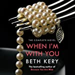 When I'm With You: Because You Are Mine Series #2 (       UNABRIDGED) by Beth Kery Narrated by Anne Delaroche