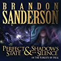 Shadows for Silence in the Forests of Hell & Perfect State (       UNABRIDGED) by Brandon Sanderson Narrated by Christian Rummel, Kate Reading