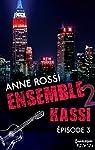 Ensemble - Kassi : �pisode 3 par Rossi