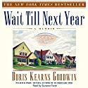 Wait Till Next Year: A Memoir Audiobook by Doris Kearns Goodwin Narrated by Suzanne Toren