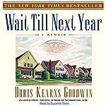 Wait Till Next Year: A Memoir | Doris Kearns Goodwin