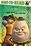 A Good Kitty and a Bad Egg (Puss in Boots Movie)