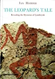 img - for The Leopard's Tale: Revealing the Mysteries of Catalhoyuk book / textbook / text book