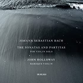 J. S. Bach: The Sonatas and Partitas for Violin Solo, BWV 1001-1006