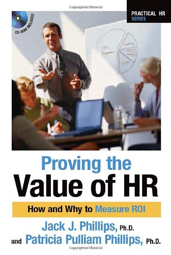 Proving the Value of HR: How and Why to Measure ROI...