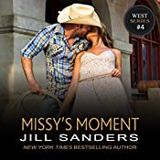 Missy's Moment: The West Series, Book 4 | Jill Sanders