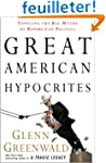 Great American Hypocrites: Toppling t...