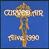 Alive 1990 by Curved Air (2000-11-28)