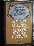 Europa: Parada y fonda (Spanish Edition) (8401371031) by Delibes, Miguel