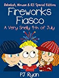 Fireworks Fiasco: A Very Smelly Fourth of July (Rebekah, Mouse and RJ: Special Edition)