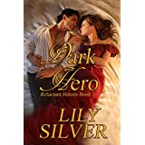 Dark Hero; A Gothic Romance (Reluctant Heroes Book 1) ~ Lily Silver