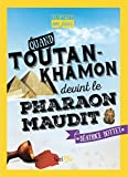 """Afficher """"Quand Toutan-Khamon devint le pharaon maudit"""""""