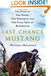 Last Chance Mustang: The Story of One...