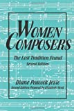 Diane Peacock Jezic Women Composers: The Lost Tradition Found (Diane Peacock Jezic Series of Women in Music)