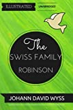 img - for The Swiss Family Robinson: By Johann David Wyss : Illustrated & Unabridged book / textbook / text book
