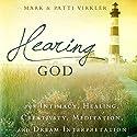 Hearing God: For Intimacy, Healing, Creativity, Meditation, and Dream Interpretation Audiobook by Dr. Mark Virkler, Patti Virkler Narrated by John Alan Martinson Jr.