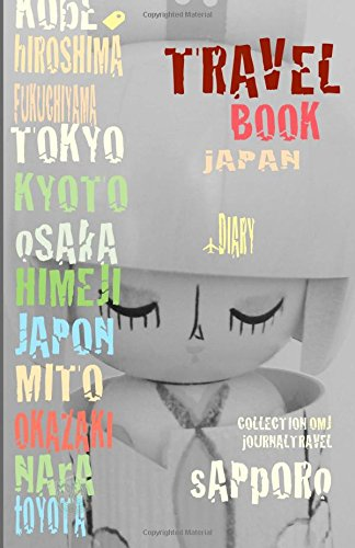 Travel book Japon: Travel journal. Traveler's notebook. Carnet de voyage Japon. Diary Traveling