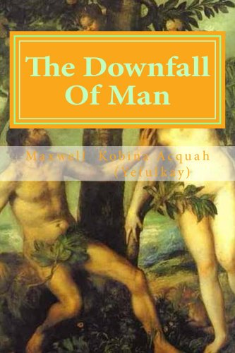 Book: The Downfall Of Man by Maxwell Kobina Acquah