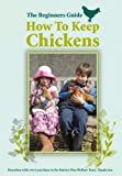 How To Keep Chickens - The Beginners Guide [DVD]