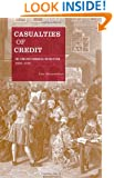 Casualties of Credit: The English Financial Revolution, 1620-1720