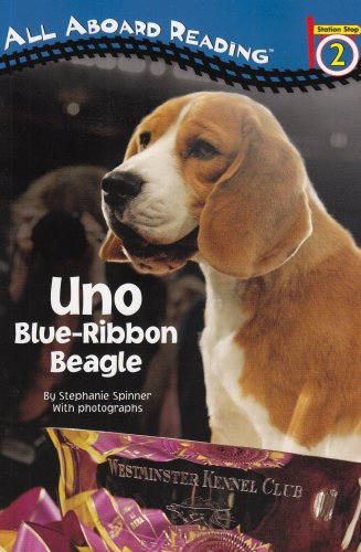 Uno: Blue-Ribbon Beagle (All Aboard Science Reader), Stephanie Spinner