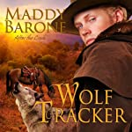 Wolf Tracker: After the Crash, Book 3 (       UNABRIDGED) by Maddy Barone Narrated by Clementine Cage