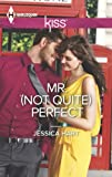 Mr. (Not Quite) Perfect (Harlequin Kiss)