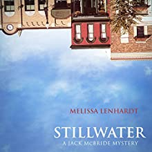 Stillwater: A Jack McBride Mystery Audiobook by Melissa Lenhardt Narrated by William Dufris