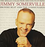 JIMMY SOMERVILLE/BRONSKI BEAT/COMMUNARDS THE SINGLES COLLECTION 1984/1990 FEAT JIMMY SOMMERVILLE VINYL LP[828226-1] 1990