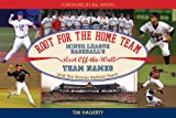 img - for Root for the Home Team: Minor League Baseball's Most Off-the-Wall Team Names and the Stories Behind Them book / textbook / text book