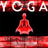 Yoga Tribute to Broadway V.1