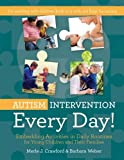 img - for Autism Intervention Every Day!: Embedding Activities in Daily Routines for Young Children and Their Families book / textbook / text book