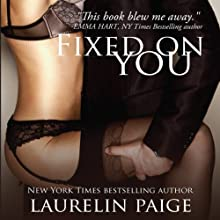 Fixed on You (       UNABRIDGED) by Laurelin Paige Narrated by Carly Robins