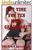 It's Time for Ten More Gangbangs!: Ten Explicit Rough Group Sex Erotica Stories