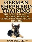 German Shepherd Training: The Complet...