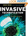 Invasive Technification: Critical Ess...