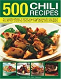 Jenni Fleetwood 500 Chili Recipes: An Irresistible Collection of Red-hot, Tongue-tingling Recipes for Every Kind of Fiery Dish from Around the World, Shown in 500 Sizzling Colour Photographs (Food & Drink) (500...)
