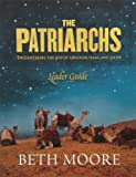 The Patriarchs: Encountering the God of Abraham, Issac & Jacob- Leader Guide (063319753X) by Moore, Beth
