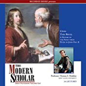 The Modern Scholar: Upon This Rock: A History of the Papacy from Peter to John Paul II | [Thomas F. Madden]